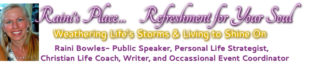 Raini's Place- Christian Speaker & Life Coach- Refreshment for Your Soul